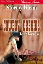 Cowboy Dreams ebook by Stormy Glenn