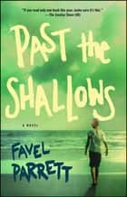 Past the Shallows - A Novel ebook by Favel Parrett