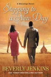 Stepping to a New Day - A Blessings Novel ebook by Beverly Jenkins