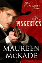The Pinkerton - Hope Chest Series, Book 5 ebook by Maureen McKade