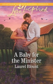 A Baby for the Minister - A Fresh-Start Family Romance ebook by Laurel Blount