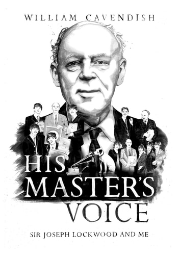 His Master's Voice - Sir Joseph Lockwood and Me ebook by William Cavendish