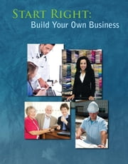 Start Right: Build Your Own Business ebook by American Center for Credit Education/Jeannine Lecy
