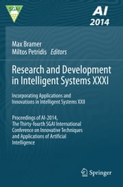 Research and Development in Intelligent Systems XXXI - Incorporating Applications and Innovations in Intelligent Systems XXII ebook by Max Bramer,Miltos Petridis
