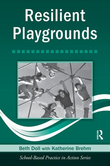 Resilient Playgrounds ebook by Beth Doll,Katherine Brehm