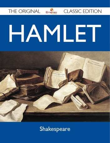 Hamlet - The Original Classic Edition ebook by Shakespeare Shakespeare