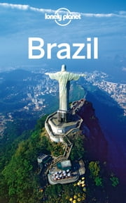 Lonely Planet Brazil ebook by Lonely Planet,Regis St Louis,Gary Chandler,Gregor Clark,Bridget Gleeson,John Noble,Kevin Raub,Paul Smith
