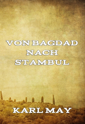Von Bagdad nach Stambul eBook by Karl May
