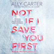 Not If I Save You First audiobook by Ally Carter
