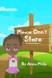 Please Don't Stare ebook by Anna Philp, Zaryab Qurashi