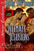 Intimate Illusions ebook by Melody Snow Monroe