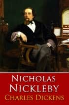 NICHOLAS NICKLEBY Classic Novels: New Illustrated [Free Audiobook Links] ebook by