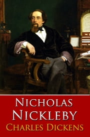 NICHOLAS NICKLEBY Classic Novels: New Illustrated [Free Audiobook Links] ebook by Charles Dickens