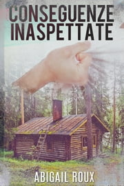 Conseguenze inaspettate ebook by Abigail Roux