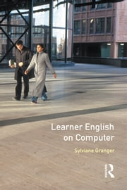 Learner English on Computer ebook by Sylviane Granger,Geoffrey Leech