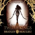 Twelve Kings - The Song of the Shattered Sands audiobook by Bradley Beaulieu