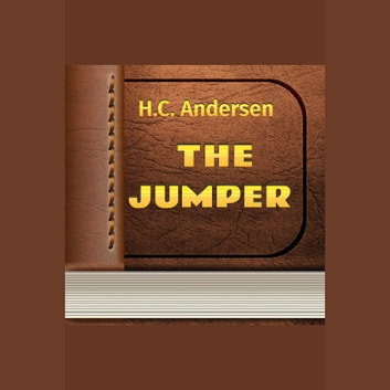 Jumper, The audiobook by H. C. Andersen