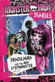 Monster High Diaries: Draculaura and the New Stepmomster ebook by Nessi Monstrata