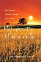 Hope from the Harvest Fields ebook by Burdette Rosendale