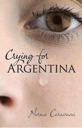 Crying for Argentina ebook by Norma Caravacci