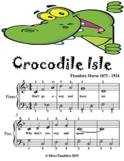 Crocodile Isle - Easiest Piano Sheet Music Junior Edition ebook by Theodore Morse