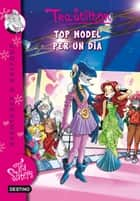 Top model per un dia ebook by Tea Stilton, M. Dolors Ventós Navés