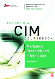 CIM Coursebook 07/08 Marketing Research and Information ebook by Matthew Housden