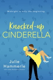 Knocked-Up Cinderella ebook by Julie Hammerle