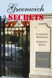 Greenwich Secrets ebook by Claudette Rothman and Gerald L. Jones