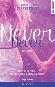 Never Never Saison 1 Episode 1 ebook by Colleen Hoover,Tarryn Fisher