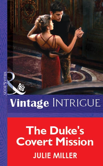 The Duke's Covert Mission (Mills & Boon Vintage Intrigue) eBook by Julie Miller