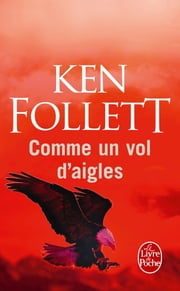 Comme un vol d'aigles ebook by Ken Follett