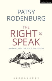 The Right to Speak - Working with the Voice ebook by Patsy Rodenburg
