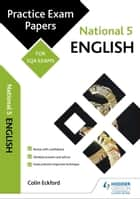 National 5 English: Practice Papers for SQA Exams ebook by Colin Eckford
