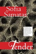 Tender - Stories ebook by Sofia Samatar