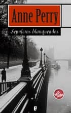 Sepulcros blanqueados (Detective William Monk 9) - Detective William Monk (9ª novela) eBook by Anne Perry