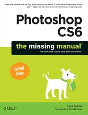 Photoshop CS6: The Missing Manual ebook by Lesa Snider