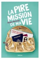 La pire mission de ma vie ebook by Robin Benway, Anne Delcourt