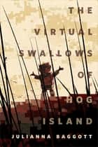 The Virtual Swallows of Hog Island - A Tor.com Original ebook by Julianna Baggott
