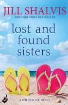 Lost And Found Sisters: Wildstone Book 1 ebook by Jill Shalvis