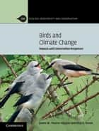 Birds and Climate Change ebook by James W. Pearce-Higgins,Rhys E. Green