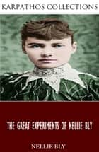 The Nellie Bly Collection ebook by Nellie Bly