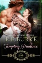 Tempting Prudence - The Bride Train, Book 3 ebook by E.E. Burke
