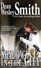Shadow in the City ebook by Dean Wesley Smith