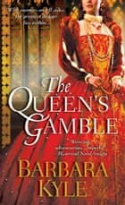 The Queen's Gamble ebook by Barbara Kyle