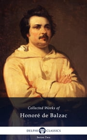 Works of Honore de Balzac (Illustrated) ebook by Honoré de Balzac