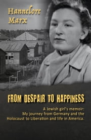 From Despair to Happiness ebook by Hannelore Marx