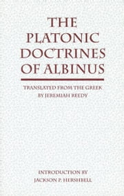 The Platonic Doctrines of Albinus ebook by Albinus, Jeremiah Reedy, Jackson P. Hershbell
