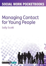 Managing Contact For Young People ebook by Sally Scott,Daniel Muijs