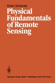 Physical Fundamentals of Remote Sensing ebook by Erwin Schanda